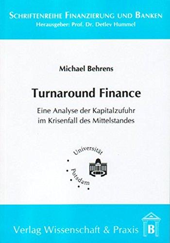 Turnaround Finance  Eine Analyse Der Kapitalzufuhr Im Krisenfall Des Mittelstandes  Schriftenreihe Finanzierung Und Banken