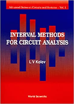 Interval Methods for Circuit Analysis (Advanced Series in Circuits and Systems)