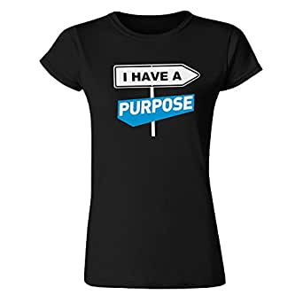 Sonish Space I Have A Purpose Inspirational, Motivational, Graphic 100% Combed Cotton T-Shirt for Women (10, Black)