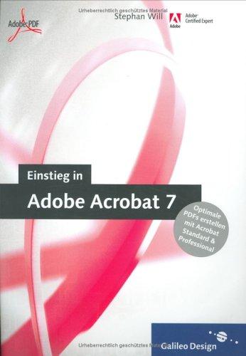Einstieg in Adobe Acrobat 7: Optimale PDFs erstellen mit der Standard- und Professional-Version (Galileo Design) Gebundenes Buch – 28. Juni 2005 Stephan Will 3898426815 Anwendungs-Software Computers / General
