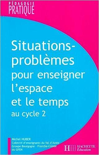 Livre Situations-problèmes pour enseigner l'espace et le temps au cycle 2 pdf ebook