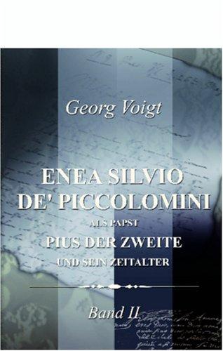 Enea Silvio de' Piccolomini, als Papst Pius der Zweite, und sein Zeitalter: Band II (German Edition) PDF