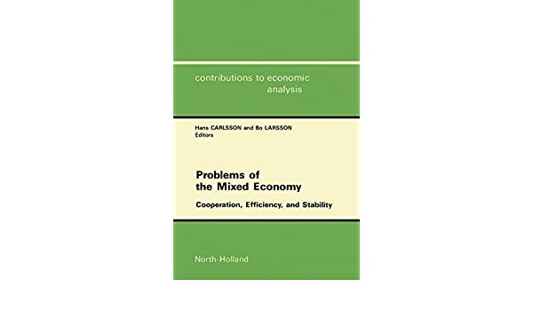 Problems of the mixed economy : cooperation, efficiency, and stability