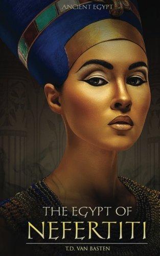 Ancient Egypt: The Egypt of Nefertiti (Volume 2)