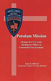 Licensed to spy with the top secret military liaison mission in potsdam mission memoir of a us army intelligence officer in communist east germany fandeluxe Choice Image