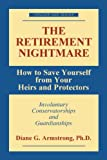The Retirement Nightmare, Diane G. Armstrong, 1573927961