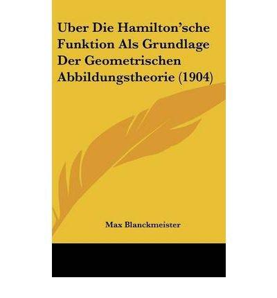 Uber Die Hamilton'sche Funktion ALS Grundlage Der Geometrischen Abbildungstheorie (1904) (Hardback)(German) - Common pdf epub