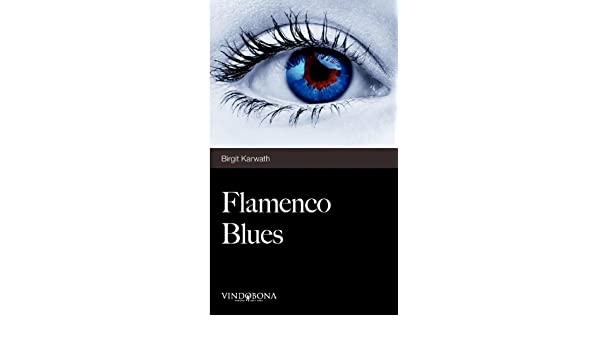 Flamenco Blues (German Edition): Birgit Karwath: 9783850404419: Amazon.com: Books