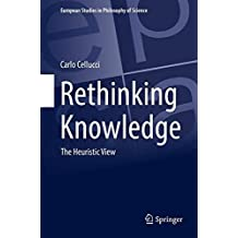 Rethinking Knowledge: The Heuristic View