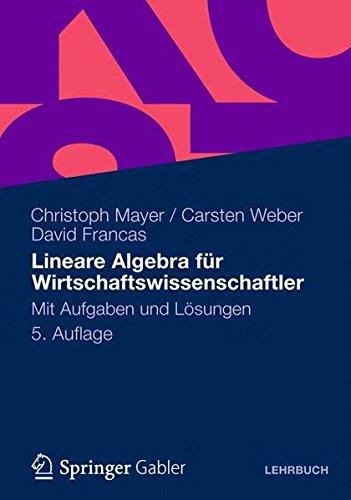 Lineare Algebra für Wirtschaftswissenschaftler: Mit Aufgaben und ...