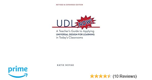 Udl now a teachers guide to applying universal design for a teachers guide to applying universal design for learning in todays classrooms katie novak edd david h rose edd 9781930583665 amazon books fandeluxe Image collections
