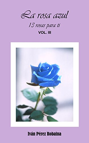 La Rosa Azul 13 Rosas Para Ti Nº 3 Spanish Edition Kindle