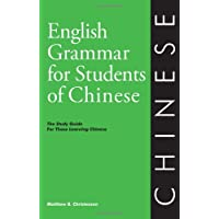 English Grammar for Students of Chinese: The Study Guide for Those Learning Chinese (O&H Study Guides)