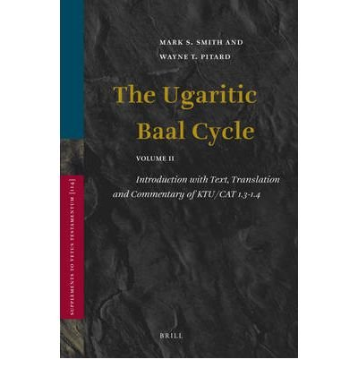[(The Ugaritic Baal Cycle: Introduction with Text, Translation and Commentary of Ktu/Cat 1.3-1.4 v. 2)] [Author: Mark S. Smith] published on (February, 2009) (Ugaritic Baal Cycle compare prices)