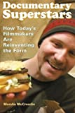 Documentary Superstars: How Today's Filmmakers Are Reinventing the Form   [DOCUMENTARY SUPERSTARS] [Paperback]
