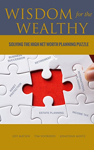 Wisdom for the Wealthy: Solving the High Net Worth Planning Puzzle