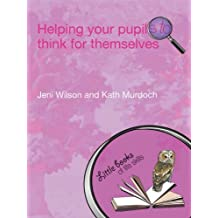 Helping your Pupils to Think for Themselves (Little books of life skills)
