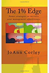 The 1% Edge: power strategies to increase your management effectiveness: Volume 1 by JoAnn R. Corley (2010-07-01) Paperback
