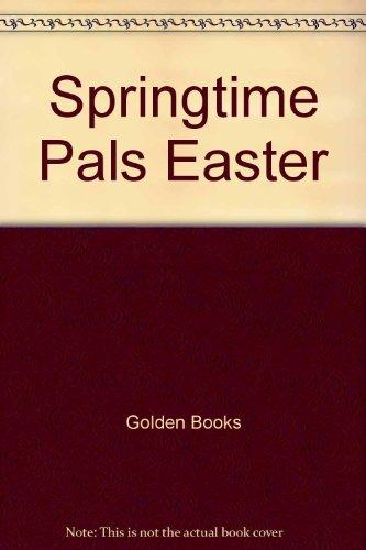 Pals Springtime (Springtime Pals Easter by Golden Books (1990-01-01) Paperback)