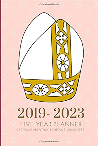 2019-2023 Five Year Planner Catholic Monthly Schedule ...