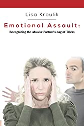 Emotional Assault:  Recognizing an Abusive Partner's Bag of Tricks
