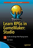 Learn RPGs in GameMaker: Studio: Build and Design