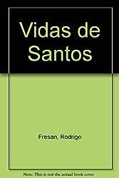 Vidas de Santos (Biblioteca del sur) (Spanish Edition)