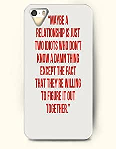 OOFIT Stylish Maybe A Relationship Is Just Two Idiots Who Don'T Know A Damn Thing Except The Fact That They'Ve Willing To Figure It Out Together Pattern Case for iPhone 4 4S -- Life Quotes Series