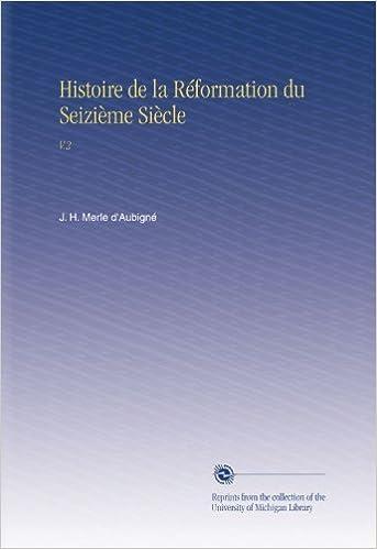 Livre gratuits Histoire de la Réformation du Seizième Siècle: V.2 pdf