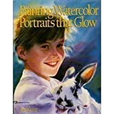 Painting Watercolor Portraits That Glow, Jan Kunz, 0891342915