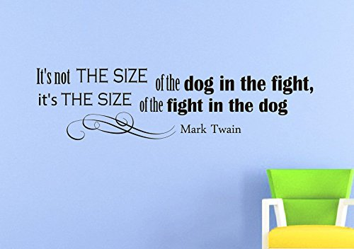 Its Not The Size Of The Dog In The Fight Its The Size Of Quote Wall Decals for Bedroom for Living Room Girls Rooms Wall Art Stickers Home Decor