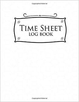 time sheet log book daily work log sheet time tracker timesheet