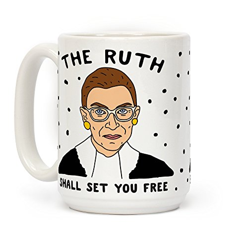 (LookHUMAN The Ruth Shall Set You Free White 15 Ounce Ceramic Coffee Mug)