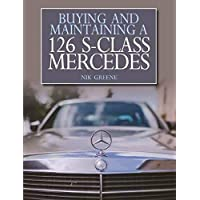 Greene, N: Buying and Maintaining a 126 S-Class Mercedes