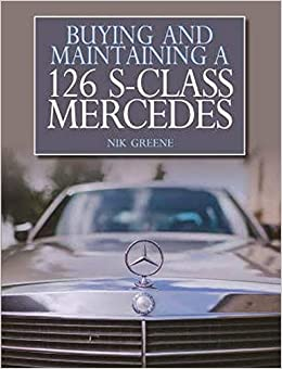 Book's Cover of Greene, N: Buying and Maintaining a 126 S-Class Mercedes (Inglés) Tapa blanda – 1 abril 2017