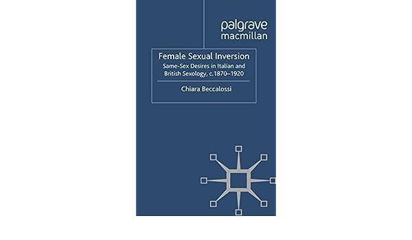 Female Sexual Inversion: Same-Sex Desires in Italian and British Sexology, c. 1870–1920