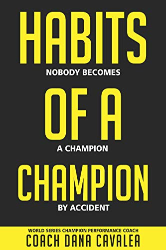 Habits of a Champion: Dana Cavalea: 9781641840385: Amazon