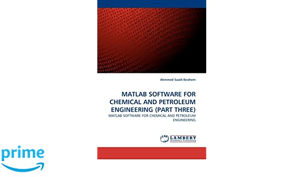 MATLAB SOFTWARE FOR CHEMICAL AND PETROLEUM ENGINEERING (PART