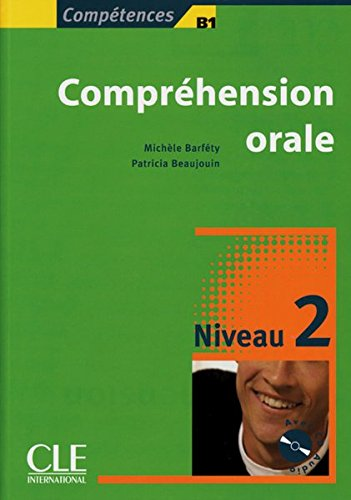 Compréhension orale 2: Compréhension orale. Livre + CD audio. Livre + CD audio
