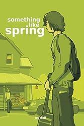 Something Like Spring (Volume 4)