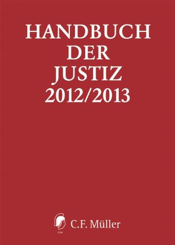 Handbuch der Justiz 2012/2013: Die Träger und Organe der rechtsprechenden Gewalt in der Bundesrepublik Deutschland