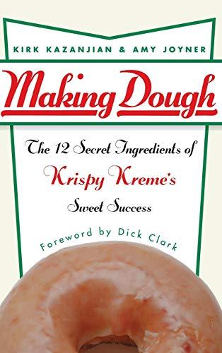 Making Dough: The 12 Secret Ingredients of Krispy Kreme's Sweet Success por Kirk Kazanjian
