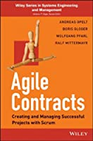 Agile Contracts: Creating and Managing Successful Projects with Scrum Front Cover