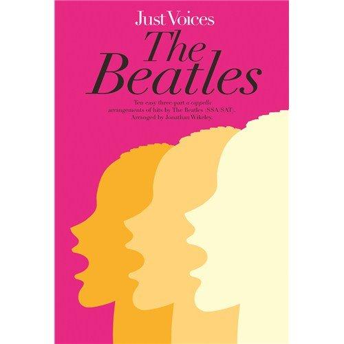 Just Voices: The Beatles (SSA/SAT). Partitions pour SSA, SAT, Accompagnement Piano Novello & Co Ltd.