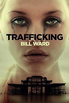 Trafficking (Powell Book 1) by [Ward, Bill]