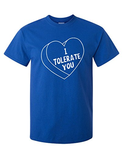 I Tolerate You Funny Sarcastic Valentine's Day T-Shirt M Royal