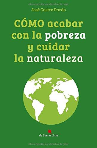 Cómo acabar con la pobreza y cuidar la naturaleza (Spanish Edition) pdf epub
