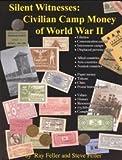 Silent Witnesses : Civilian Camp Money of World War II
