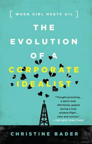 Evolution of a Corporate Idealist: When Girl Meets Oil