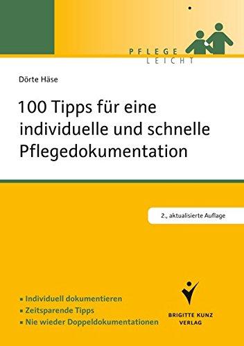 100 Tipps Für Eine Individuelle Und Schnelle Pflegedokumentation  Individuell Dokumentieren. Zeitsparende Tipps. Nie Wieder Doppeldokumentation  Pflege Leicht